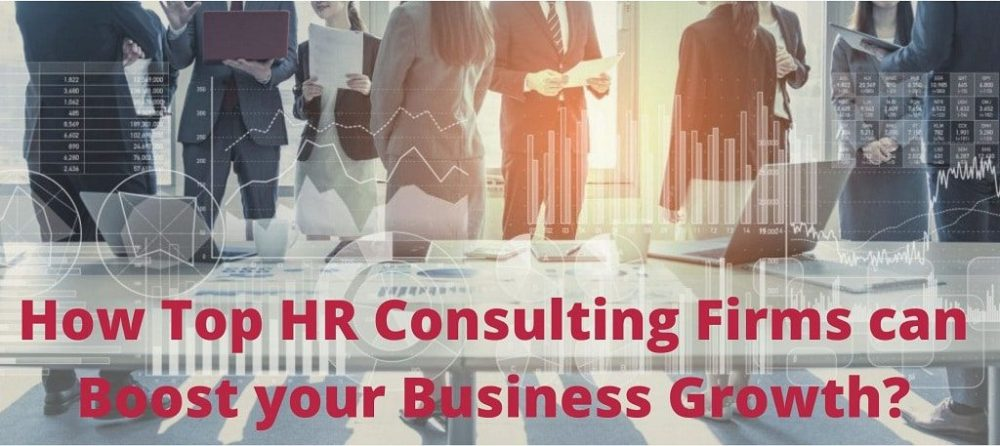 How Top HR Consulting Firms can Boost your Business Growth