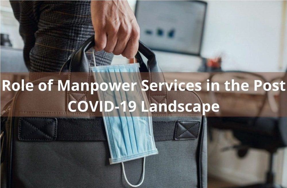 Role of Manpower Services in the Post COVID-19 Landscape