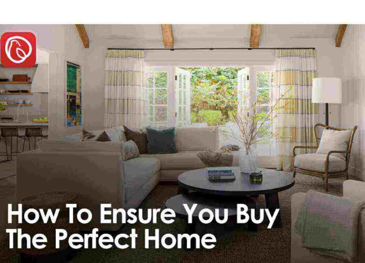 How to Ensure you to buy a perfect home